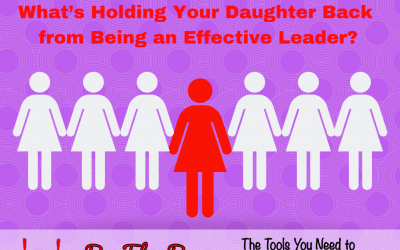 What's Holding Your Daughter Back from Being an Effective Leader?