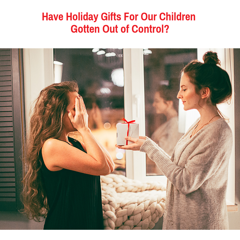 Have Holiday Gifts For Our Children Gotten Out of Control?