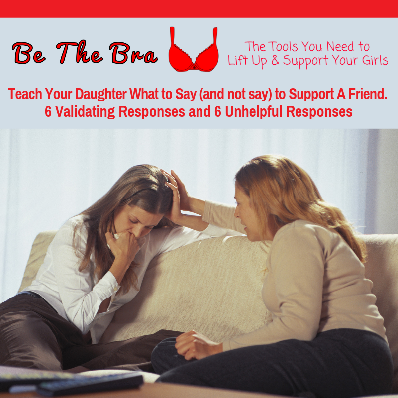 Teach Your Daughter What to Say (and not say) to Support A Friend.