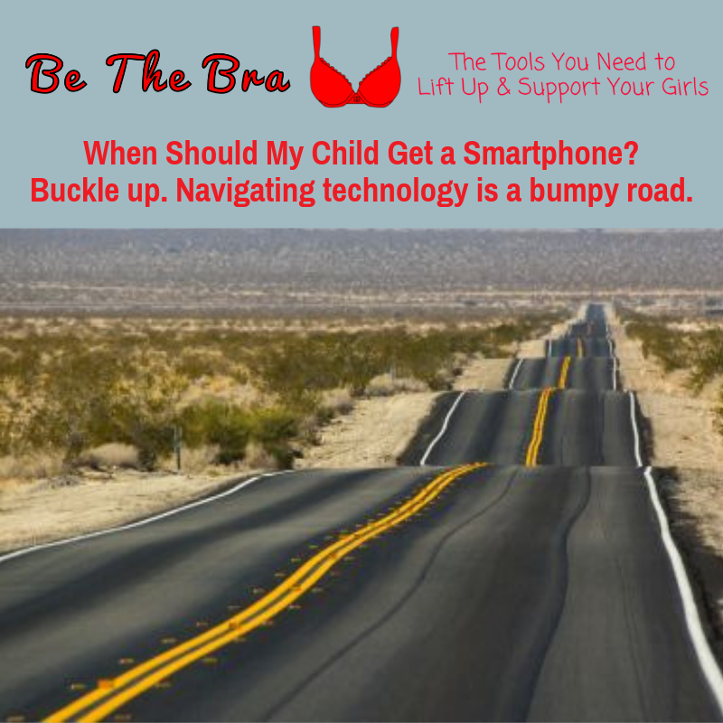 When Should My Child Get a Smartphone? Buckle up. Technology's a bumpy road