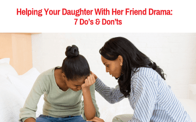 Helping Your Daughter With Her Friend Drama: 7 Do's & Don'ts