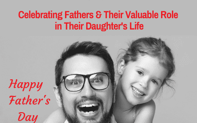Celebrating Fathers & Their Valuable Role in Their Daughter's Life
