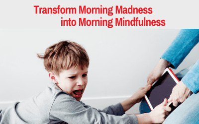 Transform Morning Madness into Morning Mindfulness (no magic required)
