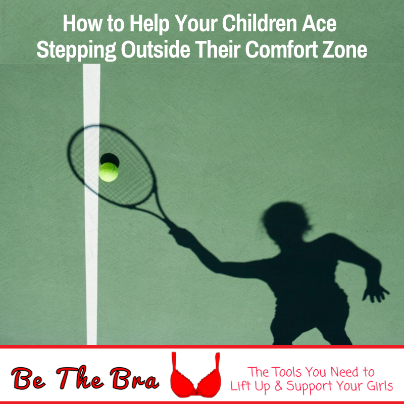 How to Help Your Children Ace Stepping Outside Their Comfort Zone